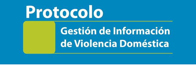Protocolo Gestión de Información de Violencia Doméstica